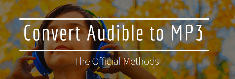 The Official Guide to Convert Audible to MP3
