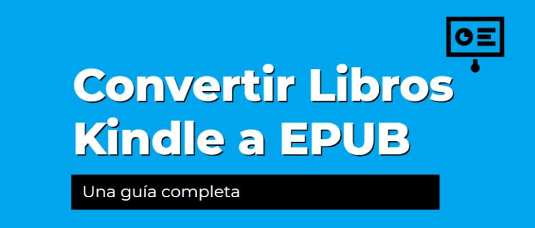 Convertir Libros Kindle a EPUB