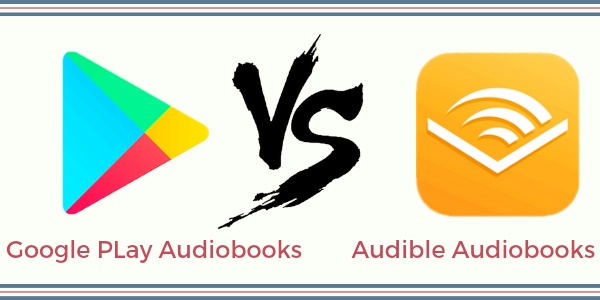 google play audiobooks vs audible audiobooks