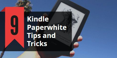 9 Kindle Paperwhite Tips and Tricks Amazon Doesn't Want You